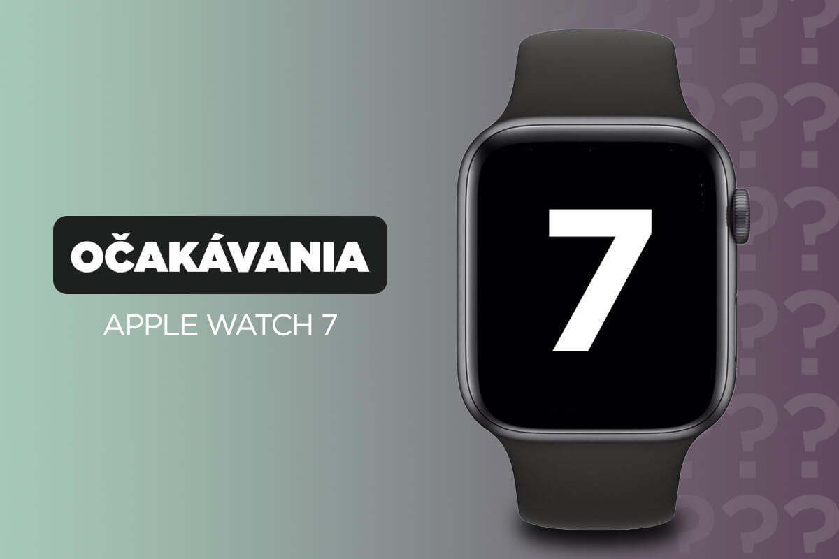 Čo prinesie v roku 2021 modelová rada Apple Watch 7?